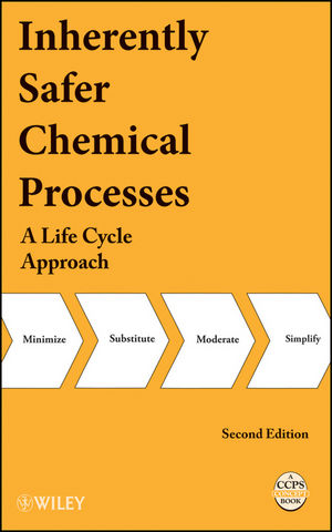 Inherently Safer Processes a Life Cycle Approach